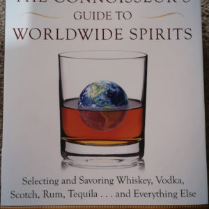 Connoisseurs Guide to Worldwide Spirits
